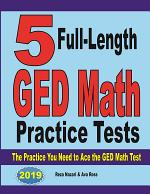 5 Full-Length GED Math Practice Tests: The Practice You Need to Ace the GED Math Test