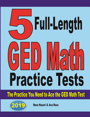 5 Full Length GED Math Practice Tests  The Practice You Need to Ace the GED Math Test