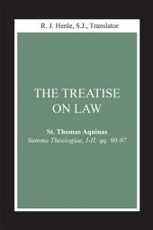 The Treatise on Law: (Summa Theologiae, I-II; qq. 90-97)
