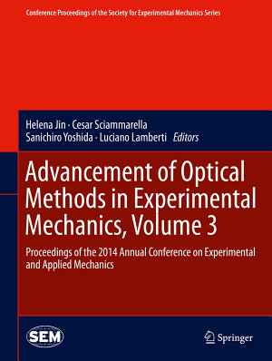 Advancement of Optical Methods in Experimental Mechanics  Volume 3 PDF