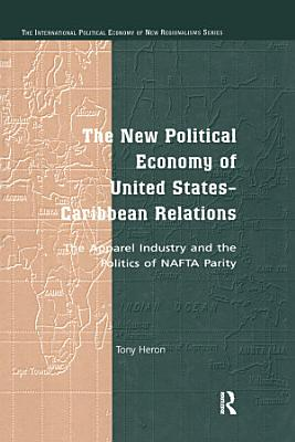 The New Political Economy of United States Caribbean Relations