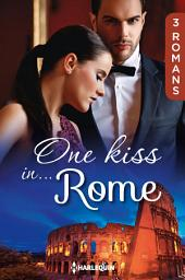 One kiss in... Rome: 3 romans