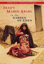 Iraq's Marsh Arabs in the Garden of Eden