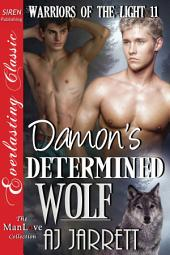 Damon's Determined Wolf [Warriors of the Light 11]