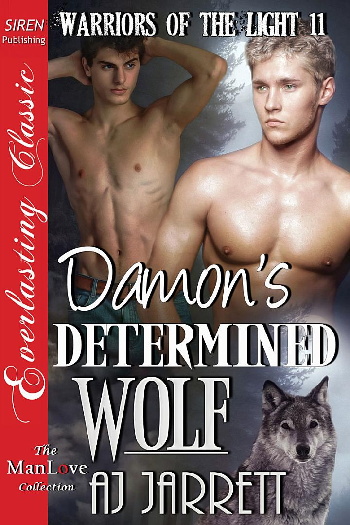 Damon's Determined Wolf [Warriors of the Light 11]