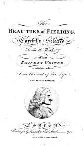 The Beauties of Fielding: Carefully Selected ... To which is Added Some Account of His Life