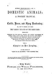 Domestic animals: a pocket manual of cattle, horse, and sheep husbandry, or, How to breed and rear the various tenants of the barn-yard: With a chapter on bee-keeping