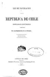 Lei de navegacion de la República de Chile promulgada el 24 de junio de 1878: precedida de varios reglamentos de su referencia