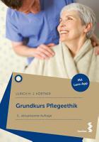 Grundkurs Pflegeethik PDF