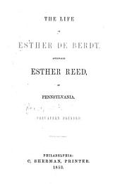 The Life of Esther de Berdt: Afterwards Esther Reed of Pennsylvania