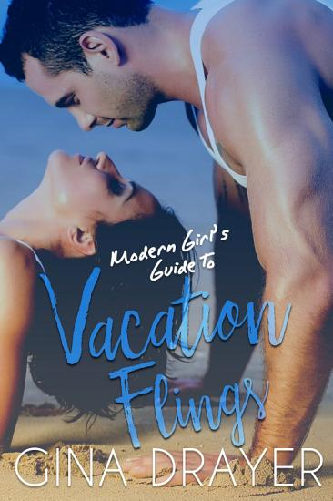 Modern Girl s Guide to Vacation Flings PDF