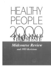 Healthy People 2000: Midcourse Review and 1995 Revisions