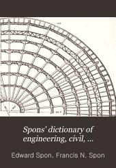 Spons' Dictionary of Engineering, Civil, Mechanical, Military, and Naval: Volume 8