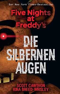 Five Nights At Freddies The Silver Eyes