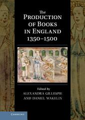 The Production of Books in England 1350–1500