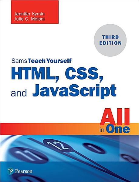 Sams Teach Yourself Html Css And Javascript All In One