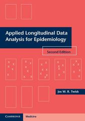Applied Longitudinal Data Analysis for Epidemiology: A Practical Guide, Edition 2