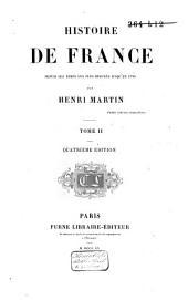 Histoire de France, depuis les temps les plus reculés jusqu'en 1789: Volume2
