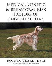 Medical, Genetic & Behavioral Risk Factors of English Setters