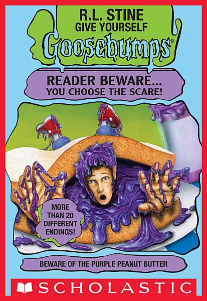 Give Yourself Goosebumps  Beware of the Purple Peanut Butter