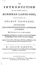 An Introduction to the Most Useful European Languages ..: Select Passages, from the Most Celebrated English, French, Italian, and Spanish Authors, with Translations ...