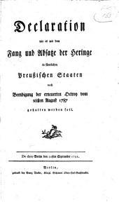 Declaration wie es mit dem fang und absatze der heringe in sämtlichen preussischen staaten nach beendigung der erneuerten octroy vom 28sten august 1787 gehalten werden soll ...