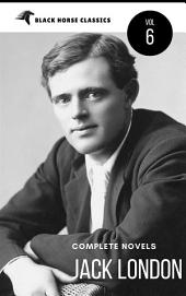 Jack London: The Complete Novels [Classics Authors Vol: 6] (Black Horse Classics)
