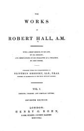 The Works of Robert Hall, A.M.: Volume 1
