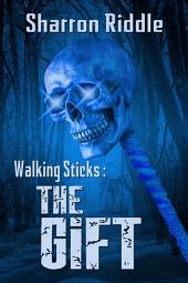 Walking Sticks: The Gift