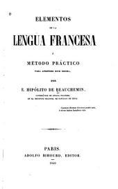 Elementos de la lengua francesa: ó Metodo práctico para aprender este idioma