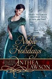 Noble Holidays: Four Sweet Victorian Christmas Novellas