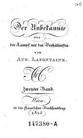 Der Unbekannte oder der Kampf mit den Verhältnissen. - Wien, Haas 1815
