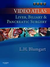 Video Atlas: Liver, Biliary & Pancreatic Surgery E-Book: Expert Consult