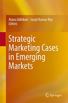 Strategic Marketing Cases in Emerging Markets