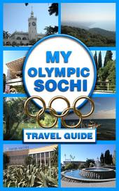 My Olympic Sochi: Travel Guide