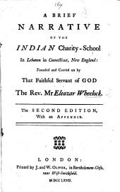 A brief narrative of the Indian Charity-School in Lebanon ... The Second edition, with an appendix