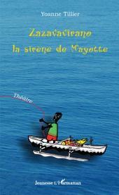 Zazavavirano, la sirène de Mayotte: Théâtre