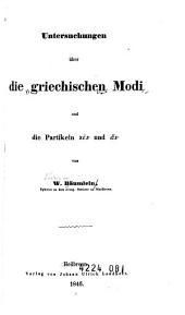 Untersuchungen über die griechischen Modi und die Partikeln [ken] und [an]