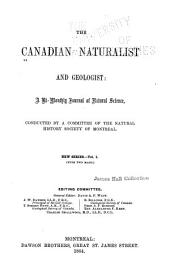 The Canadian Naturalist and Quarterly Journal of Science: With the Proceedings of the Natural History Society of Montreal ..., Volume 1