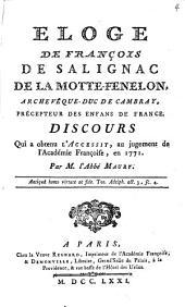 Éloge de Franç. de Salignac de La Motte - Fénélon, archevêque - duc de Cambray, précepteur des enfans de France: Discours qui a obtenu l'accessit, au jugement de l'Académie françoise, en 1771
