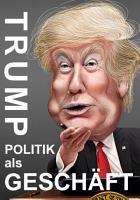 Trump   Politik als Gesch  ft PDF