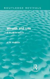 Wealth and Life (Routledge Revivals): A Study in Values