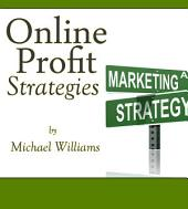 Online Profit Strategies