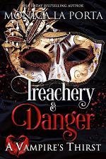 A Vampire's Thirst: Treachery & Danger