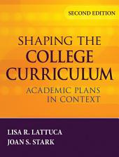 Shaping the College Curriculum: Academic Plans in Context, Edition 2