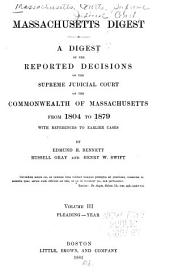 Massachusetts Digest: A Digest of the Reported Decisions of the Supreme Judicial Court of the Commonwealth of Massachusetts from 1804 to 1879, with References to Earlier Cases, Volume 3