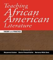 Teaching African American Literature: Theory and Practice
