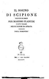 Il sogno di Scipione voltato in greco per Massimo Planude e fatto volgare per m. Zanobi da Strata coronato poeta fiorentino