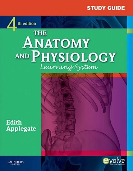 Study Guide for The Anatomy and Physiology Learning System   E Book PDF