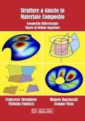 Strutture a Guscio in Materiale Composito: Geometria Differenziale Teorie di Ordine Superiore